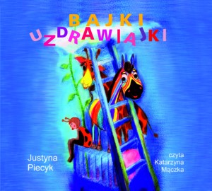 Bajki uzdrawiajki Justyna Piecyk